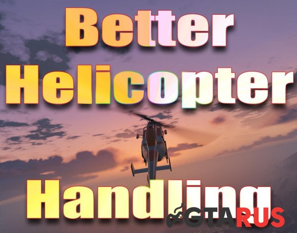 Better Helicopter Handling 1.1